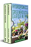 Hydroponics and Greenhouse Gardening: This Book