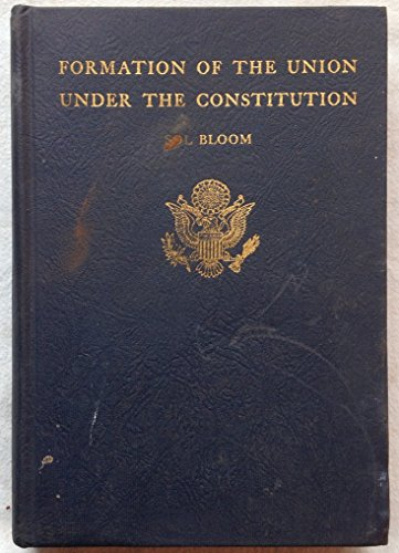History of the Formation of the Union Under the Constitution: With Liberty Documents and Report of the Commission