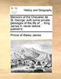 Memoirs of the Chevalier de St George, Prince Of Wales James, 1170505066