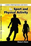 A Guide to Field Experiences and Careers in Sport and Physical Activity, Glenna G. Bower, 1607970422