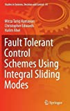 img - for Fault Tolerant Control Schemes Using Integral Sliding Modes (Studies in Systems, Decision and Control) book / textbook / text book