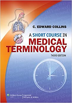 Book Collins, A Short Course In Medical Terminology 3e Text plus PrepU Package by Lippincott Williams & Wilkins (2013-11-01)