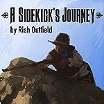 A Sidekick's Journey: Sidekick Chronicles, Book 2 | Rish Outfield