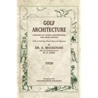 Golf Architecture: Economy in Course Construction and Green-Keeping