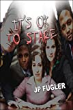 It's Ok to Stare, Jp Fugler, 1604412062