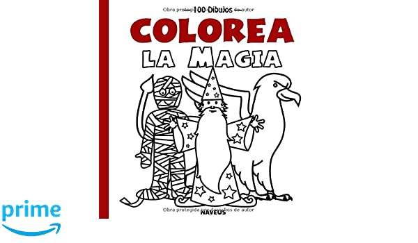 Colorea la magia (100 dibujos) (Spanish Edition): Naveus Editorial: 9781791764883: Amazon.com: Books