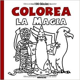 Colorea la magia (100 dibujos) (Spanish Edition) (Spanish)