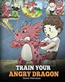 Best Anger Management Books - Train Your Angry Dragon: Teach Your Dragon To Review