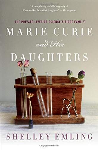 Image of Marie Curie and Her Daughters: The Private Lives of Science's First Family (MacSci)