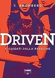 Driven - 1. Guidati dalla passione (Driven (versione italiana)) (Italian Edition)