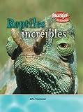 Reptiles Increíbles, John Townsend, 141093070X