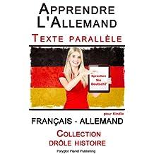 Apprendre l'allemand - Texte parallèle - Collection drôle histoire (Français - Allemand) (French Edition)