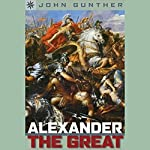Sterling Point Books: Alexander the Great | John Gunther