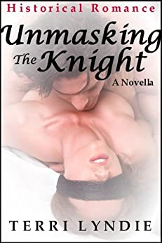 Unmasking the Knight by [Lyndie, Terri]