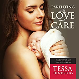Parenting with Love and Care Audiobook