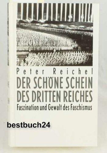 Der schöne Schein des Dritten Reiches. Faszination und Gewalt des Faschismus