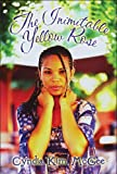 The Inimitable Yellow Rose, Cyndia Kim McGee, 1606728725