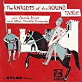 The Knights of the Round Table with Derek Hart and the Atlas Theatre Company