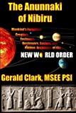 img - for The Anunnaki of Nibiru: Mankind's Forgotten Creators, Enslavers, Saviors, and Hidden Architects of the New World Order book / textbook / text book