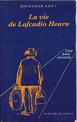 Une âme errante: La vie de Lafcadio Hearn