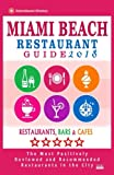 Miami Beach Restaurant Guide 2018: Best Rated Restaurants in Miami Beach, Florida - 500 Restaurants, Bars and Cafés Recommended for Visitors, 2018