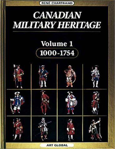 Canadian Military Heritage, Vol. 1: 1000-1754