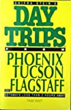 Shifra Stein's Day Trips from Phoenix, Tucson and Flagstaff, Pam Hait, 0887420567