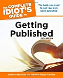 The Complete Idiot's Guide to Getting Published, 5E, Sheree Bykofsky and Jennifer Basye Sander, 1615641270