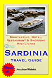 Sardinia, Italy Travel Guide - Sightseeing, Hotel, Restaurant & Shopping Highlights (Illustrated)