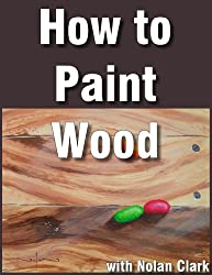 How to Paint Wood Objects in a Still Life (Still Life Painting with Nolan Clark Book 3) (English Edition)