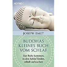 Buddhas kleines Buch vom Schlaf: Zur Ruhe kommen, in den Schlaf finden, erholt aufwachen. Mit einem Vorwort von Thich Nhat Hanh by Joseph Emet (2015-10-12)