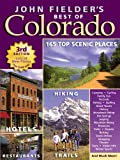 John Fielder's Best of Colorado (3rd Edition)