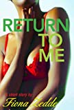 Return to Me: A Remi/Claudia Story (How Sweet It Is Book 3)