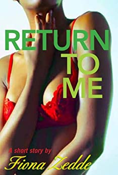 Return to Me: A Remi/Claudia Story (How Sweet It Is Book 3) by [Zedde, Fiona]