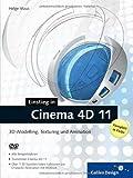 Cinema 4D 11: Der Cinema 4D-Einstieg in Farbe (Galileo Design)