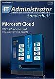 Microsoft Cloud: Azure AD, Office 365 und Infrastructure-as-a-Service (IT-Administrator Sonderheft 2017)