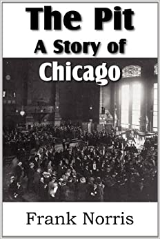 Book The Pit: A Story of Chicago
