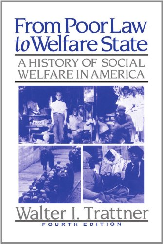 From Poor Law to Welfare State 4th Edition (a History of Social Welfare in Ame