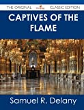 Captives of the Flame - the Original Classic Edition, Samuel R. Delany, 1486485685
