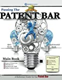 Passing the Patent Bar - Main Book: Your reference for passing the Patent Bar.
