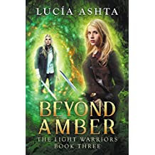 Beyond Amber: A Visionary Fantasy (The Light Warriors Book 3)