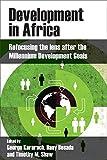 Development in Africa: Refocusing the Lens after the Millennium Development Goals