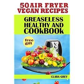 50-air-fryer-vegan-recipes-Healthy-and-greaseless-cookbook