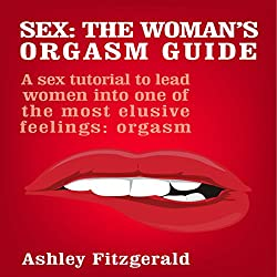 Sex: The Woman's Orgasm Guide