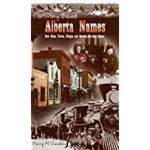 Story Behind Alberta Names: How Cities, Towns, Villages, and Hamlets got their Names
