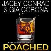 Poached: A Facile Restaurant Short Story | Jacey Conrad, Gia Corona