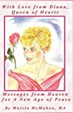 img - for With Love from Diana, Queen of Hearts: Messages from Heaven for a New Age of Peace book / textbook / text book