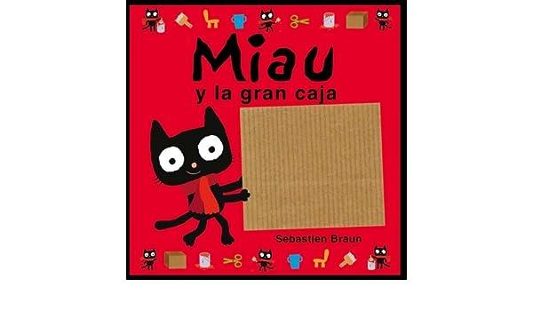 Miau y la caja grande (Spanish Edition) (Miau / Meeow) (Spanish and English Edition): Sebastien Braun: 9788415235002: Amazon.com: Books