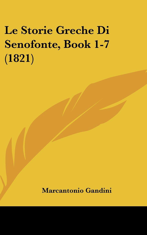 Download Le Storie Greche Di Senofonte, Book 1-7 (1821) (Italian Edition) ebook
