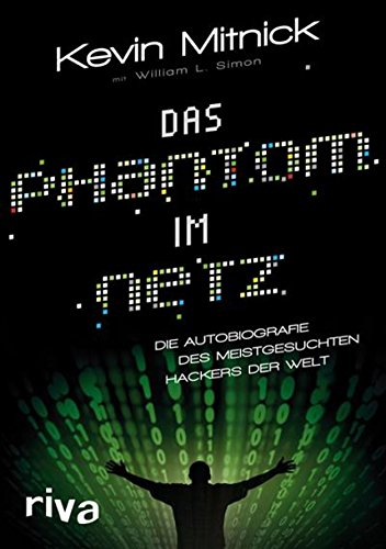Das Phantom im Netz: Die Autobiographie des meistgesuchten Hackers der Welt (German Edition) (Top 10 Computer Hackers In The World)